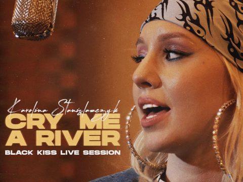 Karolina Stanisławczyk - Cry Me A River (Justin Timberlake cover) - Black Kiss Live Session